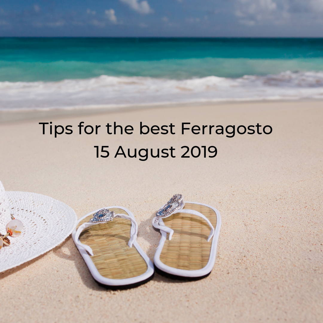 Tips for the best Ferragosto 15 August 2019