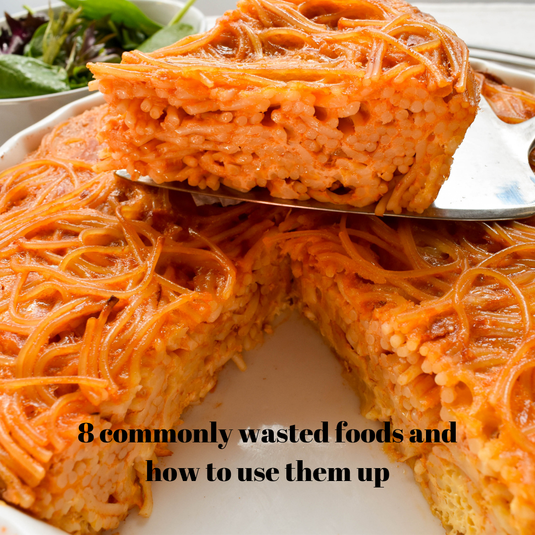 8 commonly wasted foods and how to use them up!