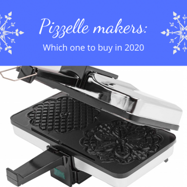 Pizzelle makers: Which one to buy in 2020!