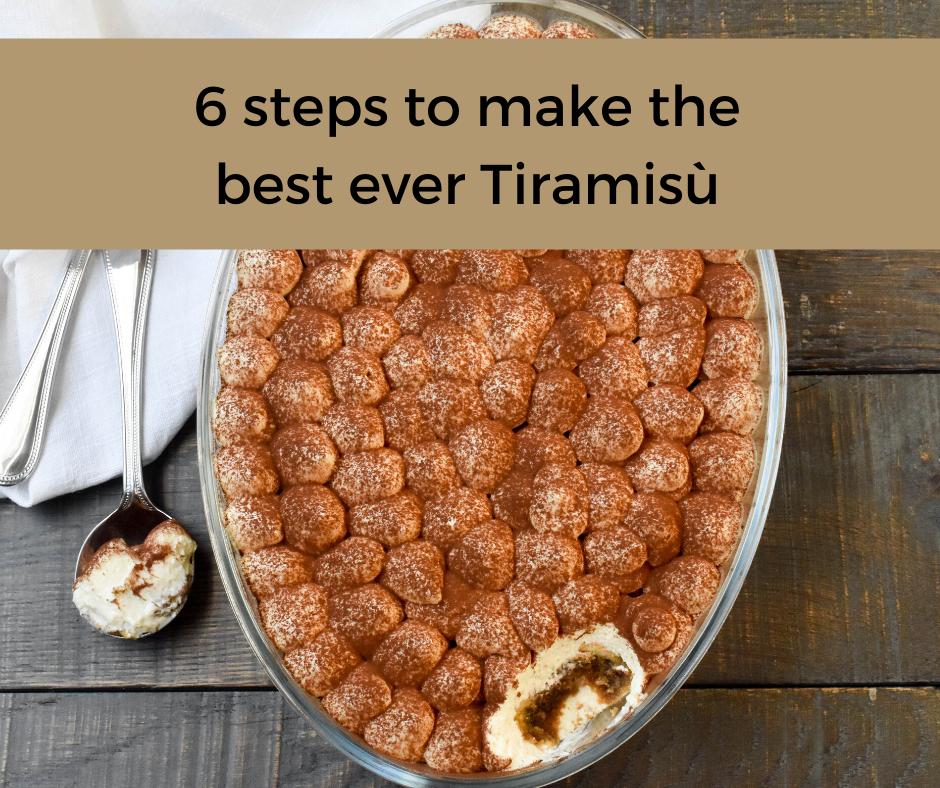 6 steps to make the best ever Tiramisù