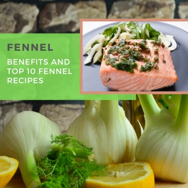 Fennel: Benefits and Top 10 Fennel recipes