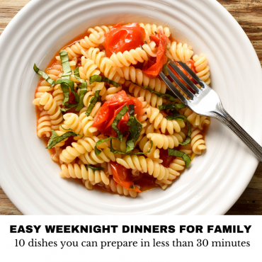 Easy weeknight dinners for family: 10 dishes you can prepare in less than 30 minutes