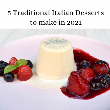 5 Traditional Italian Desserts to make in 2021