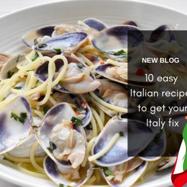 10 easy Italian recipes to get your Italy fix