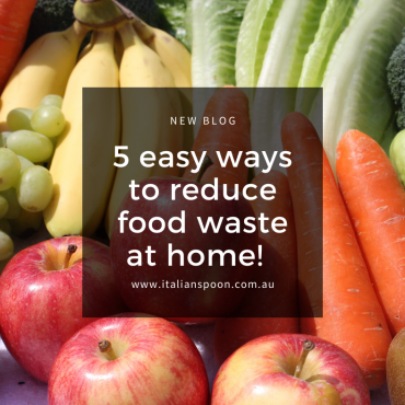 Fabulous Italian recipes and 5 easy ways to reduce food waste at home